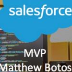 Matthew Botos, Salesforce MVP, Alvorden